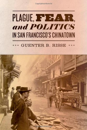 Plague, Fear, and Politics in San Francisco's Chinatown   2012 edition cover