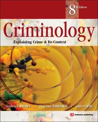 Criminology Explaining Crime and Its Context 8th 2012 (Revised) edition cover