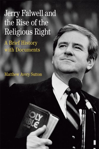 Jerry Falwell and the Rise of the Religious Right A Brief History with Documents N/A edition cover