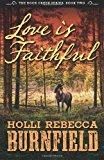 Love Is Faithful Rock Creek Series: Book Two N/A 9781484958100 Front Cover