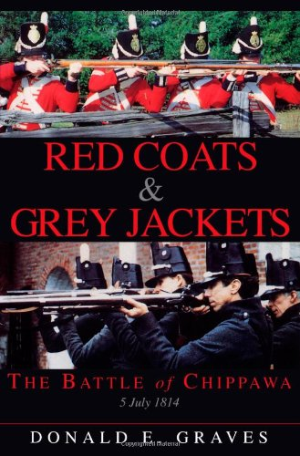 Red Coats and Grey Jackets The Battle of Chippawa, 5 July 1814  2014 9781550022100 Front Cover