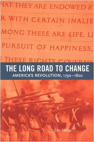 Long Road to Change America's Revolution, 1750-1820  2007 edition cover
