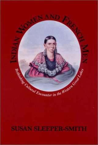 Indian Women and French Men Rethinking Cultural Encounter in the Western Great Lakes  2001 edition cover