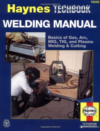 Welding Manual Basics of Gas, Arc, MIG, TIG, and Plasma Welding and Cutting N/A edition cover