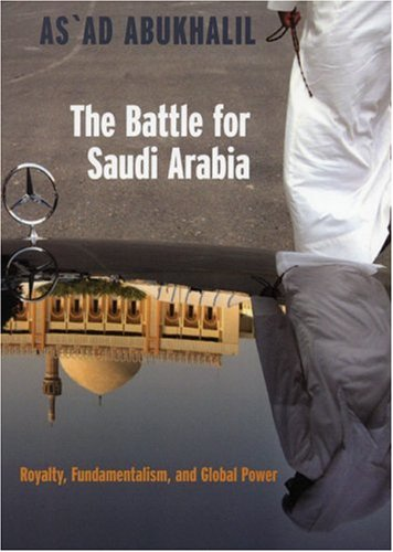 Battle for Saudi Arabia Royalty, Fundamentalism, and Global Power  2004 edition cover