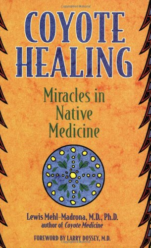 Coyote Healing Miracles in Native Medicine  2002 9781591430100 Front Cover