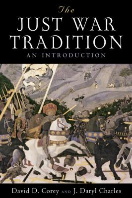 Just War Tradition An Introduction  2011 9781935191100 Front Cover