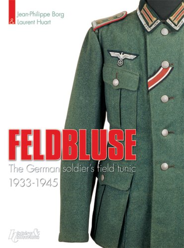 Feldbluse The German Soldier's Field Tunic 1933-45  2006 9782352500100 Front Cover