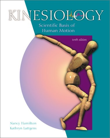 Kinesiology Scientific Basis of Human Motion with Dynamic Human 2.0 and PowerWeb: Health and Human Performance 10th 2002 (Revised) 9780072489101 Front Cover