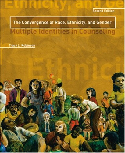 Convergence of Race, Ethnicity, and Gender The Multiple Identities in Counseling 2nd 2005 (Revised) edition cover