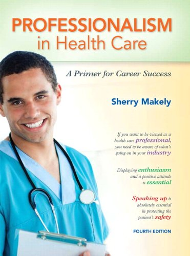 Professionalism in Health Care A Primer for Career Success 4th 2013 (Revised) edition cover