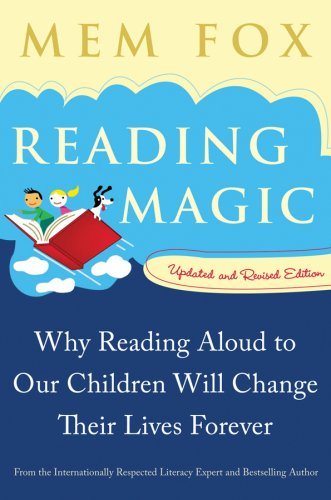 Reading Magic Why Reading Aloud to Our Children Will Change Their Lives Forever 2nd 2001 edition cover
