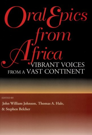 Oral Epics from Africa Vibrant Voices from a Vast Continent  1997 9780253211101 Front Cover
