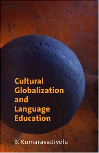 Cultural Globalization and Language Education   2007 9780300111101 Front Cover