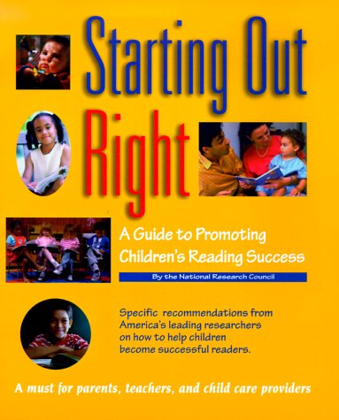 Starting Out Right A Guide to Promoting Children's Reading Success  1999 edition cover