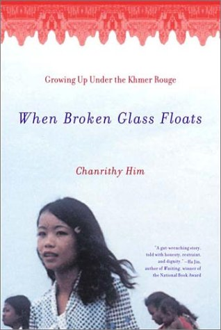 When Broken Glass Floats Growing up under the Khmer Rouge  2001 edition cover