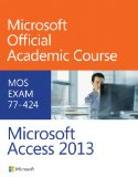 Microsoft Access 2013 Exam 77-424  2014 edition cover
