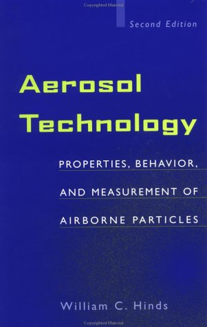 Aerosol Technology Properties, Behavior, and Measurement of Airborne Particles 2nd 1999 (Revised) edition cover