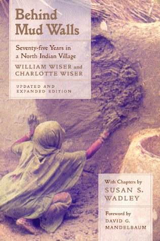 Behind Mud Walls Seventy-Five Years in a North Indian Village  2000 (Revised) edition cover