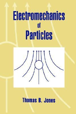 Electromechanics of Particles   2005 9780521019101 Front Cover
