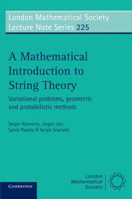 Mathematical Introduction to String Theory Variational Problems, Geometric and Probabilistic Methods  1997 9780521556101 Front Cover