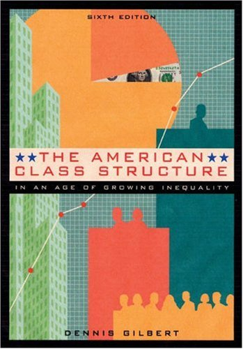 American Class Structure in an Age of Growing Inequality A New Synthesis 6th 2003 (Revised) edition cover