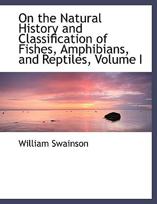 On the Natural History and Classification of Fishes, Amphibians, and Reptiles:   2008 edition cover