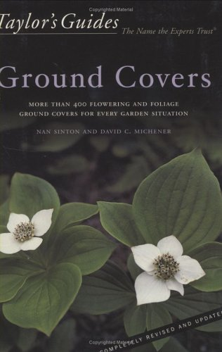 Ground Covers More Than 400 Flowering and Foliage Ground Covers for Every Garden Situation - Flexible Binding  2002 edition cover