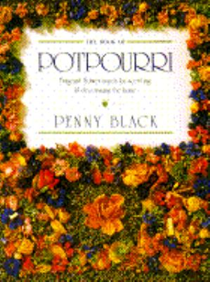 Book of Potpourri Fragrant Flower Mixes for Decorating and Scenting the Home  1989 edition cover