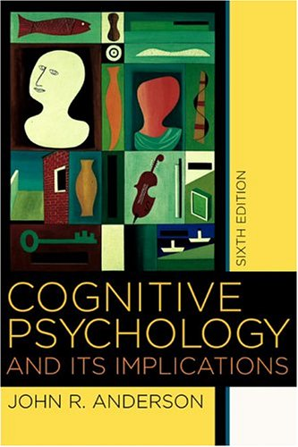 Cognitive Psychology and its Implications  6th 2004 9780716701101 Front Cover