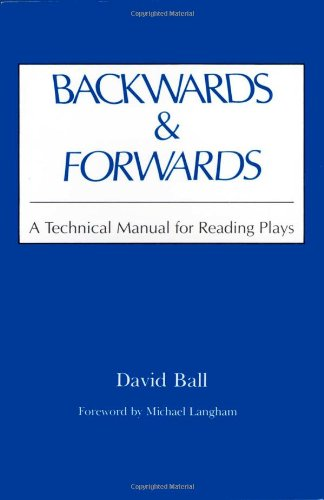 Backwards and Forwards A Technical Manual for Reading Plays  1983 9780809311101 Front Cover