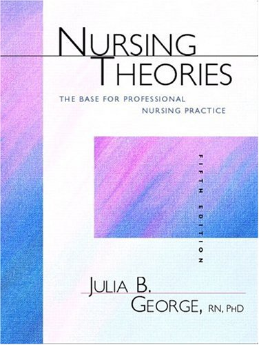 Nursing Theories The Base for Professional Nursing Practice 5th 2002 edition cover
