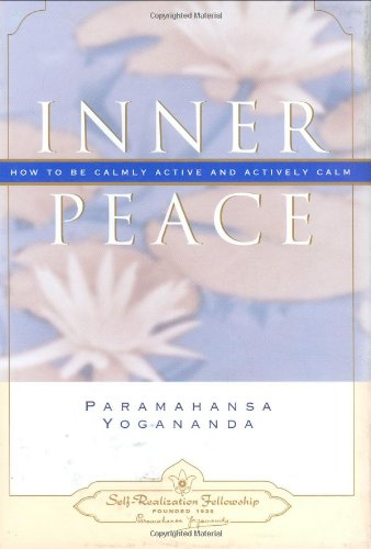 Inner Peace How to Be Calmly Active and Actively Calm  1999 9780876120101 Front Cover