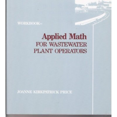 Applied Math for Wastewater Plant Operators - Workbook   1991 (Workbook) edition cover
