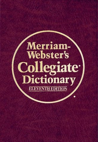 Merriam-Webster's Collegiate Dictionary  11th 2011 (Revised) 9780877798101 Front Cover