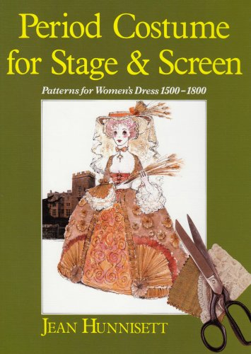 Period Costume for Stage and Screen : Patterns for Women's Dress, 1500-1800 1st edition cover