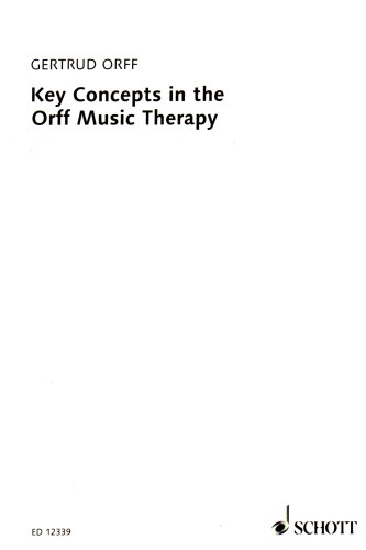 Key Concepts in the Orff Music Therapy Definitions and Examples  1989 9780946535101 Front Cover