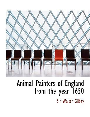 Animal Painters of England from the Year 1650 N/A 9781113620101 Front Cover
