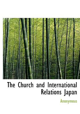 Church and International Relations Japan N/A 9781115288101 Front Cover
