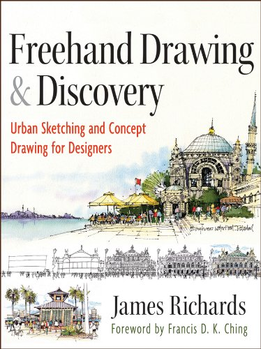 Freehand Drawing and Discovery Urban Sketching and Concept Drawing for Designers  2013 edition cover