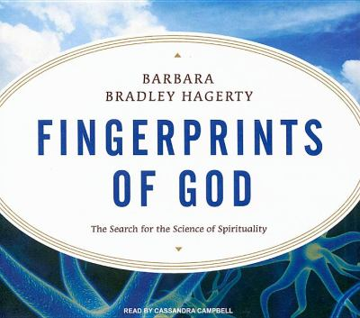 Fingerprints of God: The Search for the Science of Spirituality, Library Edition  2009 9781400142101 Front Cover