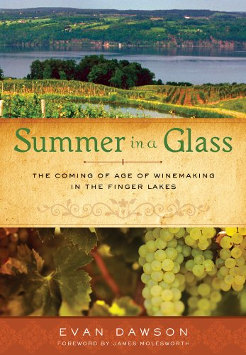 Summer in a Glass The Coming of Age of Winemaking in the Finger Lakes N/A 9781402797101 Front Cover