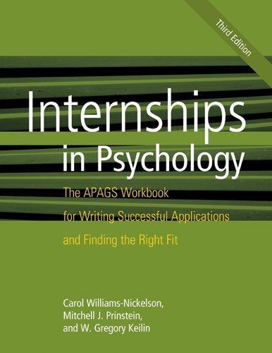 Internships in Psychology The APAGS Workbook for Writing Successful Applications and Finding the Right Fit 3rd 2013 (Revised) 9781433812101 Front Cover