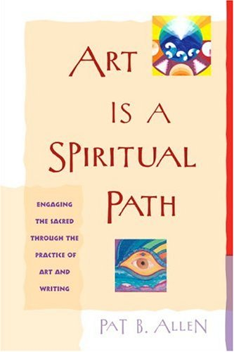 Art Is a Spiritual Path   2005 9781590302101 Front Cover