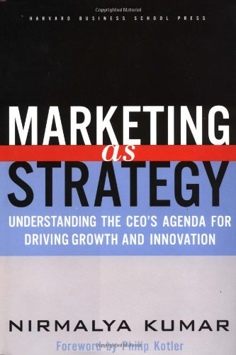 Marketing As Strategy Understanding the CEO's Agenda for Driving Growth and Innovation  2004 edition cover