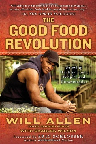 Good Food Revolution Growing Healthy Food, People, and Communities  2012 edition cover