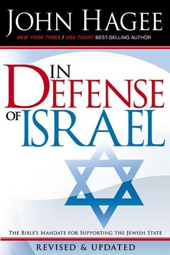In Defense of Israel The Bible's Mandate for Supporting the Jewish State  2007 (Revised) edition cover