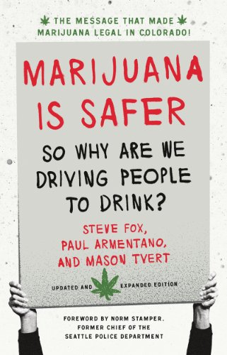 Marijuana Is Safer So Why Are We Driving People to Drink? 2nd 2013 (Revised) edition cover