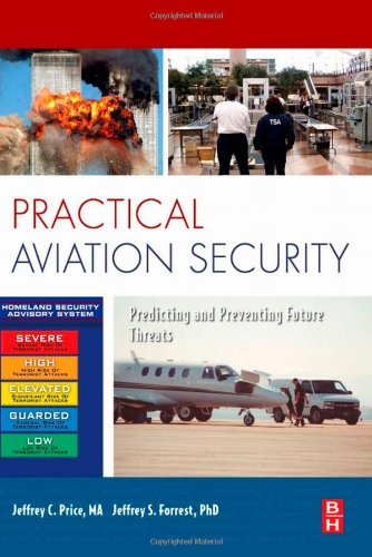 Practical Aviation Security Predicting and Preventing Future Threats  2008 edition cover