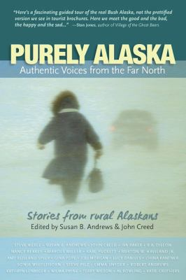Purely Alaska Authentic Voices of the Far North  2010 edition cover